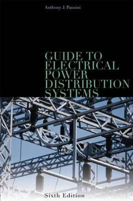 Guide To Electrical Power Distribution Systems By Pansini, Anthony J.